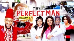 The Perfect Man 2  (Old Nollywood Movie)