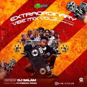 DJ Salam – Extraordinary Vibe Mix Vol 2
