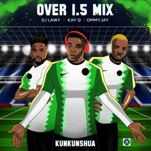 DJ Lawy Ft. Kay Q & Ommy Jay – Over 1.5 Mix