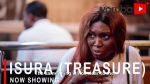 Isura (Treasure) (2021 Yoruba Movie)