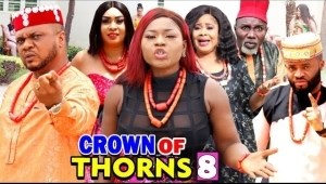 Crown Of Thorns Season 8 (2020 Nollywood Movie)