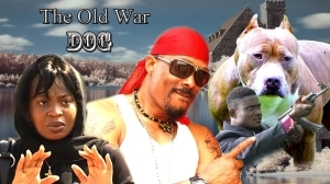 The Old Battle Dog  (Old Nollywood Movie)