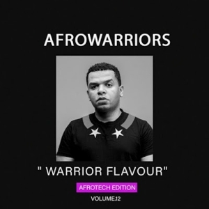 Afro Warriors – Warriors Flavour Vol.12 (Afro Tech Edition)