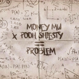 Money Mu Ft. Pooh Shiesty – Problem