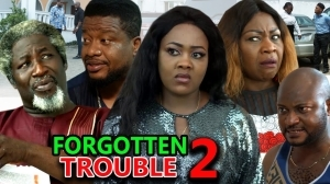 Forgotten Trouble Season 2 (2020 Nollywood Movie)