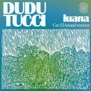 Dudu Tucci – Luana (Cee ElAssaad Remixes) EP