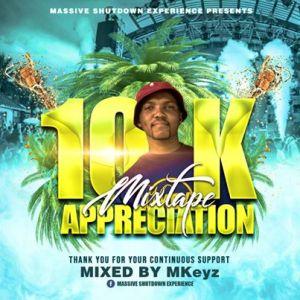 MKeyz – 10k Appreciation Mix (Massive Shutdown)
