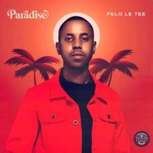 Felo Le Tee – Nje Nje ft. Mr JazziQ, Reece Madlisa, Zuma, Mpura, DJ Maphorisa & Kabza De Small