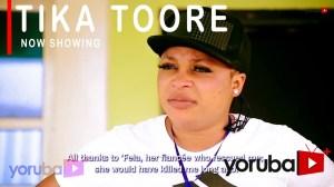 Tika Toore (2021 Yoruba Movie)