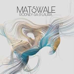 Rodney SA & Laura – Matswale (Original Mix)