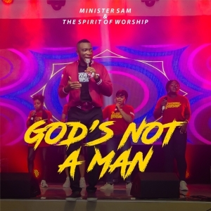 Minister Sam – God's Not A Man