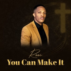 Rooi – You Can Make It