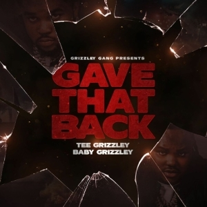 Tee Grizzley Feat. Baby Grizzley - Gave That Back