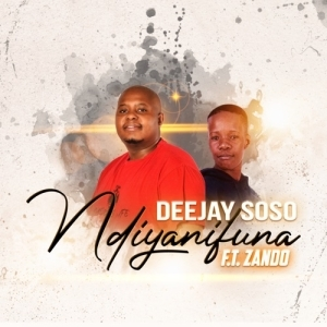 Deejay Soso – Ndiyanifuna ft. Zando