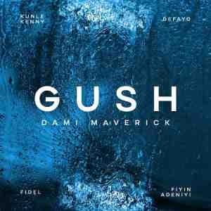 Dami Maverick – Gush