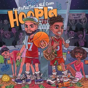 KyleYouMadeThat Ft. NLE Choppa – Hoopla