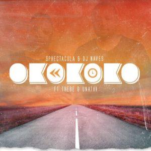 Sphectacula & DJ Naves – Okokoko ft. Thebe & Unathi