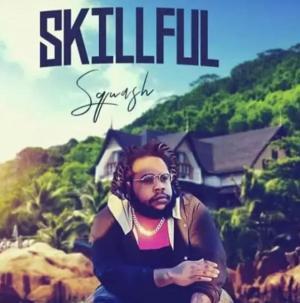 Squash – Skillful (Remix) ft. Vybz Kartel