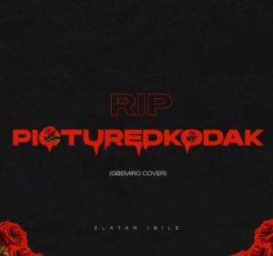 Zlatan – Pictured Kodak Tribute (Gbemiro Cover)