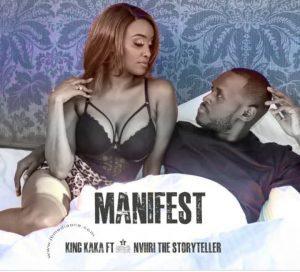 King Kaka – Manifest ft Nviiri The Storyteller