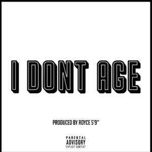 Royce da 5'9″ – I Don't Age