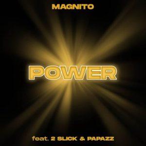 Magnito – Power Ft. 2 Slick & Papazz