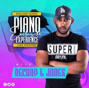 Mix) Record L Jones – Piano Exclusive Experience (Educated Sghubu Mix)