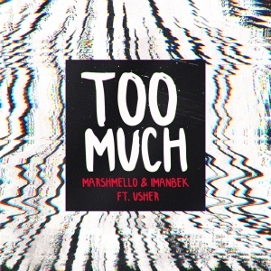 Marshmello & Imanbek Ft. Usher – Too Much