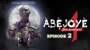 ABEJOYE Season 4 Episode 2
