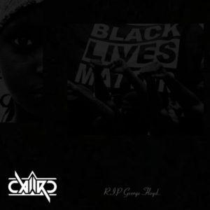 Caiiro – Black Lives Matter