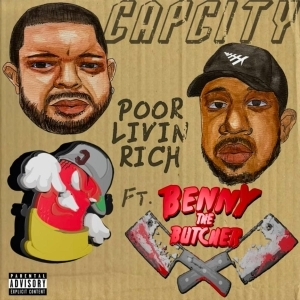 Capcity Ft. Benny The Butcher – Poor Livin' Rich