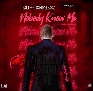 Tsalt Elomi – Nobody Know Me ft. Candy Bleakz