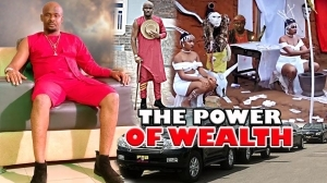 THE POWER OF WEALTH 2  (2020 Nollywood Movie)