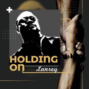 Lanrey – Holding On