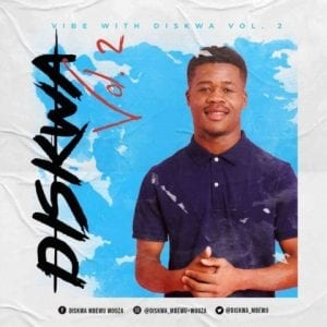 Diskwa – Vibe with Diskwa Vol.2