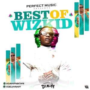 DJ Maff – Best Of Wizkid Mix 2021