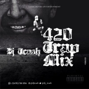 DJ Tcash - 420 Best Foreign Dope Trap Mixtape