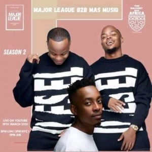 Major League Djz & Mas MusiQ – Amapiano Live Balcony Mix Africa B2B (S2 EP10)