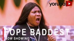 Fope Baddest (2021 Yoruba Movie)