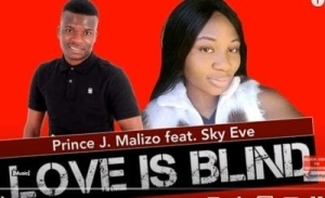 Prince J. Malizo – Love Is Blind Ft. Sky Eve
