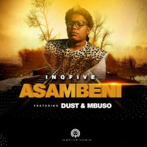 InQfive & Dust – Asambeni Ft. Mbuso