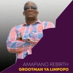 Grootmaan Ya Limpopo – Masandawana Amapiano Rebirth EP 3