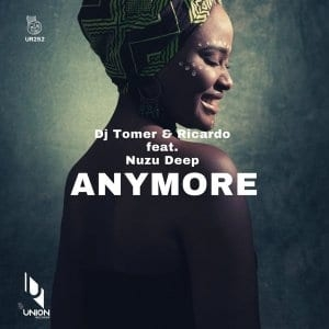 DJ Tomer, Ricardo, Nuzu Deep – Anymore (Atmos Blaq Remix)
