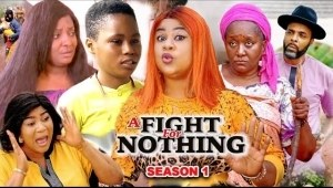 A Fight For Nothing (2021 Nollywood Movie)