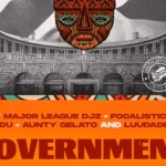 Major League Djz & Mr JazziQ – Goverment ft Focalistic, Lady Du, Aunty Gelato & LuuDaDeejay