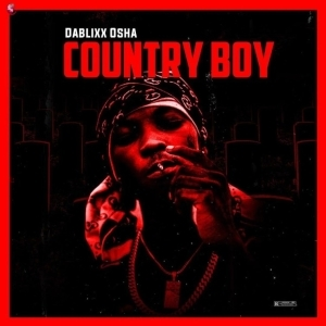 Dablixx Osha – Country Boy (Album)