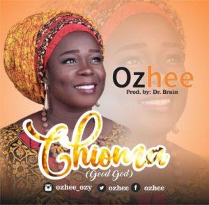 Ozhee – Chioma (Good God)
