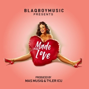 DJ Maphorisa – Made With Love (BlaqBoy Music) (EP)