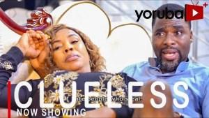 Clueless (2021 Yoruba Movie)