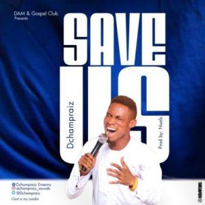 DChampraiz – Save Us